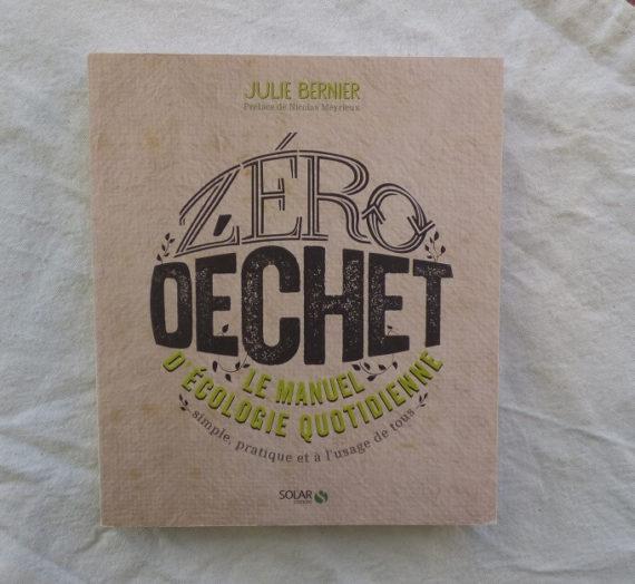 Zéro déchet : le manuel d'écologie quotidienne